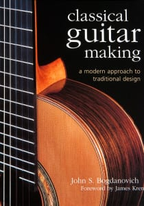 Clsasical Guitar Mking Book by John Bogdanovich